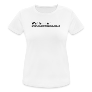 Waffennarr - Definition - Frauen T-Shirt atmungsaktiv