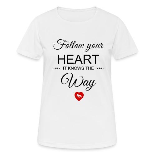 follow your heartbesser - Frauen T-Shirt atmungsaktiv