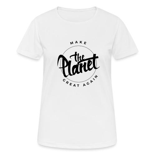 MakeThePlanetGreatAgain Organic Shirt White - Women's Breathable T-Shirt