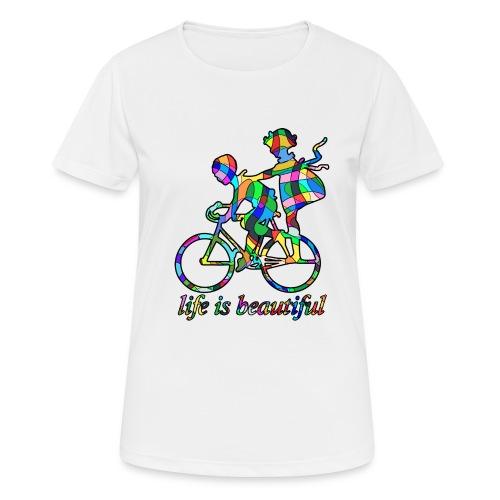 Life is beautiful - Frauen T-Shirt atmungsaktiv