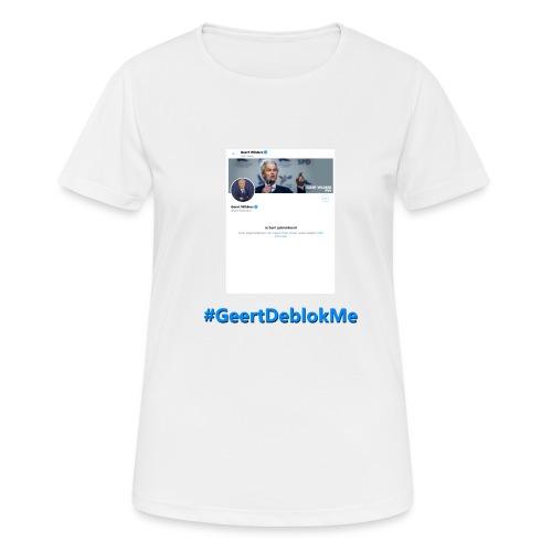 #GeertDeblokMe - Vrouwen T-shirt ademend actief