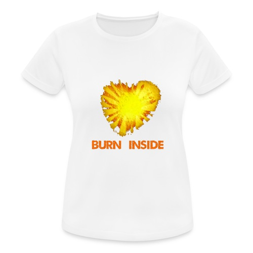 Burn inside - Maglietta da donna traspirante