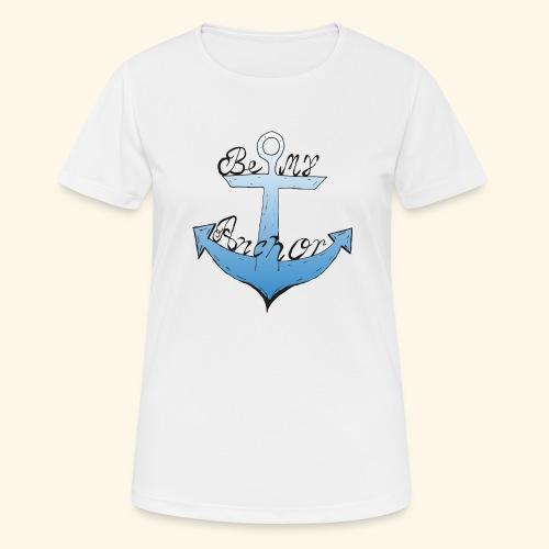 Be my anchor weiß Herren - Frauen T-Shirt atmungsaktiv