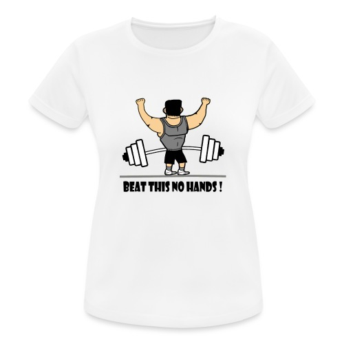 BEAT THIS NO HANDS ! - Women's Breathable T-Shirt