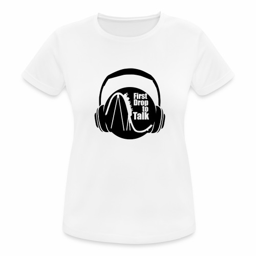 First Drop to Talk Logo - Frauen T-Shirt atmungsaktiv