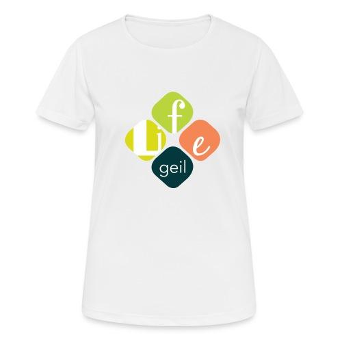 Lifegeil - Frauen T-Shirt atmungsaktiv
