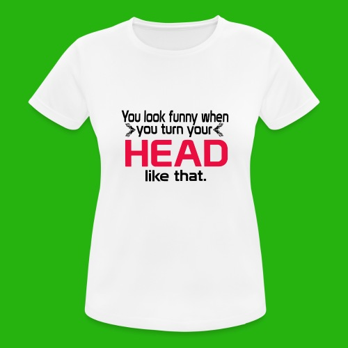 You look funny shirt - Women's Breathable T-Shirt
