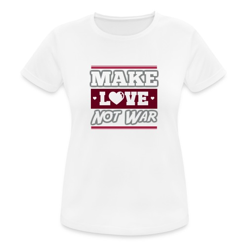 Make_love_not_war by Lattapon - Dame T-shirt svedtransporterende