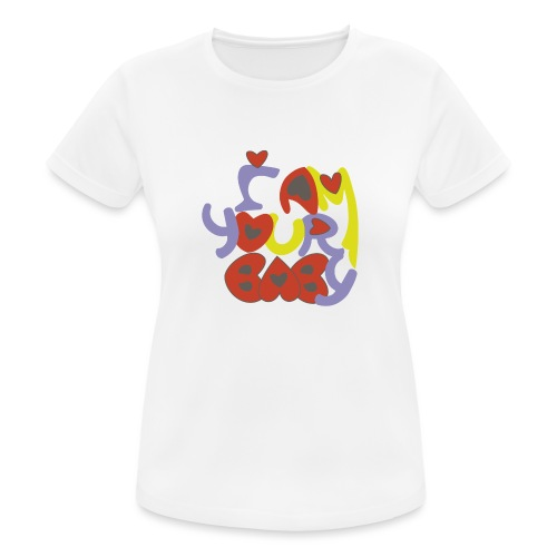 TU CHICA SIEMPRE, TU AMOR, YOUR BABY - Camiseta mujer transpirable