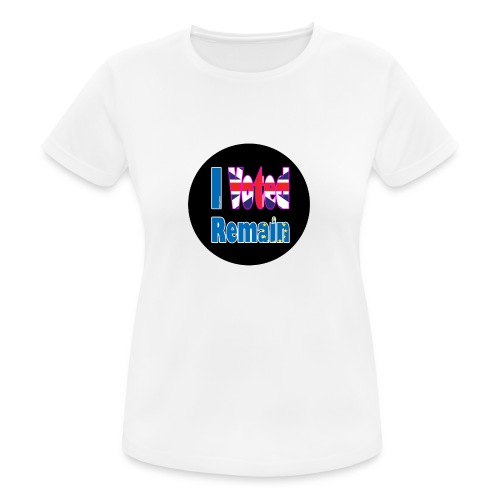 I Voted Remain badge EU Brexit referendum - Women's Breathable T-Shirt