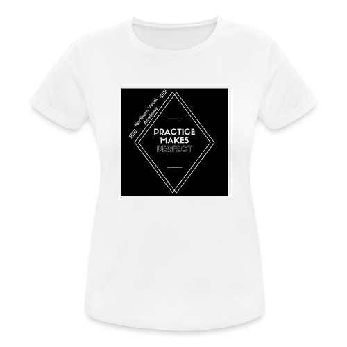 Practice Makes Perfect - Women's Breathable T-Shirt