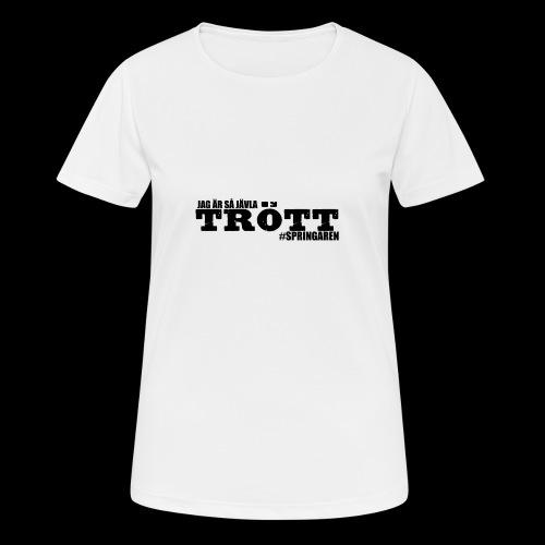#Springaren jag är så jävla trött - Andningsaktiv T-shirt dam
