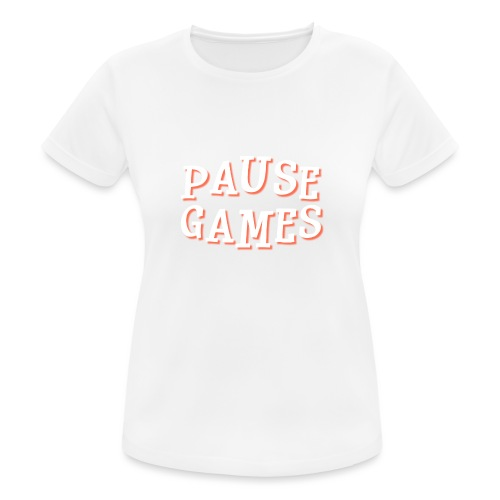 Pause Games Text - Women's Breathable T-Shirt