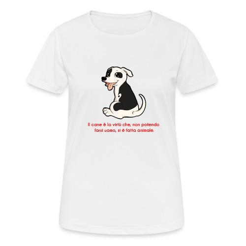 Aforisma cinofilo - Maglietta da donna traspirante