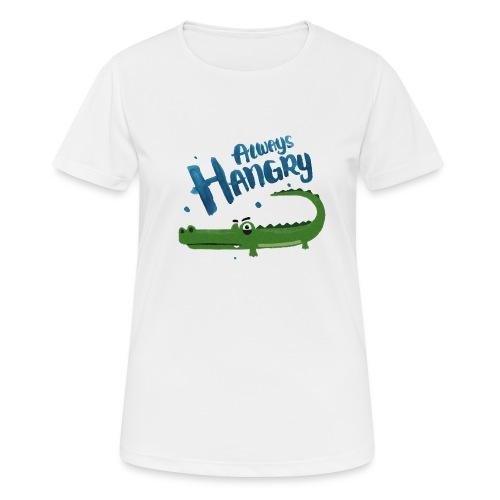 Always Hangry - Frauen T-Shirt atmungsaktiv