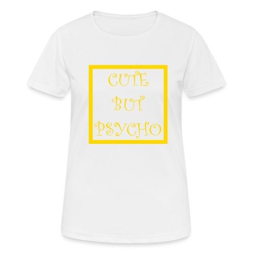 CUTE BUT PSYCHO - Frauen T-Shirt atmungsaktiv