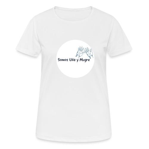 Somos uña y mugre - Camiseta mujer transpirable