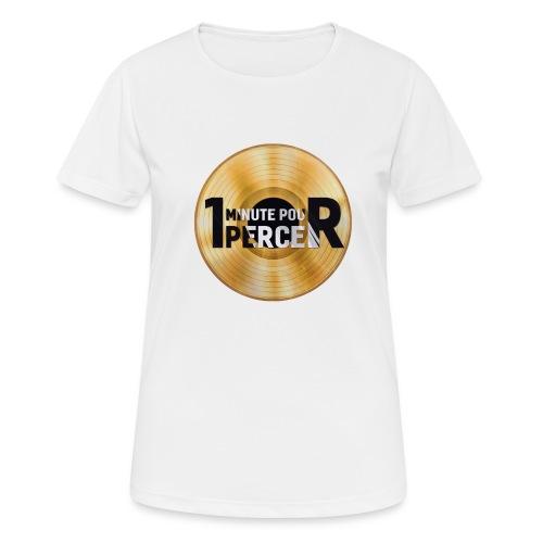 1 MINUTE POUR PERCER OFFICIEL - T-shirt respirant Femme