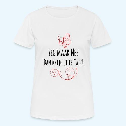 Zeg maar Nee - vrouwen T-shirt ademend