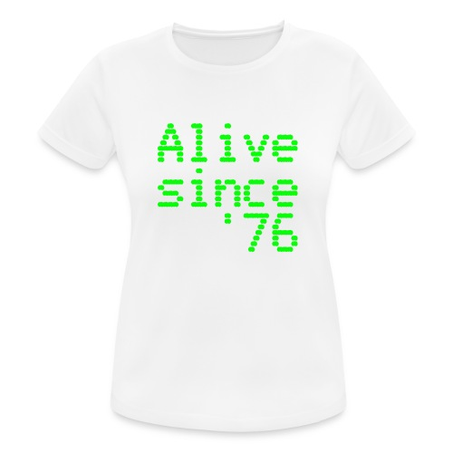 Alive since '76. 40th birthday shirt - Women's Breathable T-Shirt