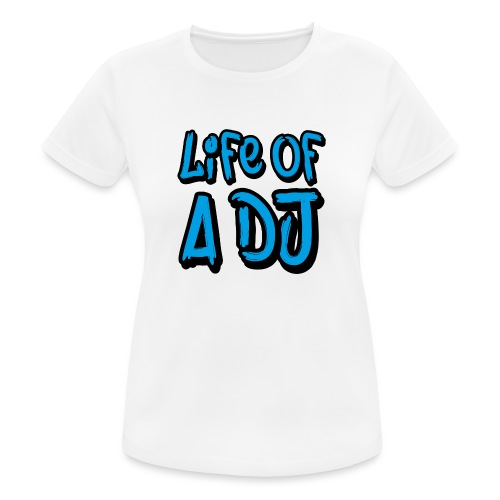 Life of a DJ- Blue - Women's Breathable T-Shirt