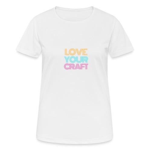 Love your craft - Maglietta da donna traspirante