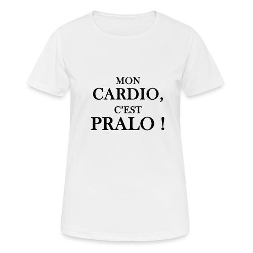 mon cardio c est pralo - T-shirt respirant Femme