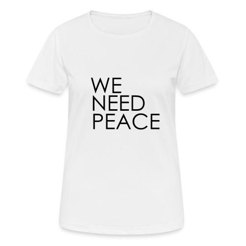 WE NEED PEACE - T-shirt respirant Femme