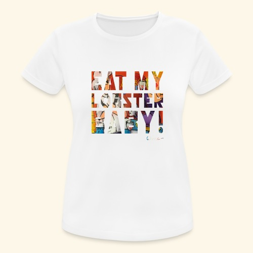 EAT MY LOBSTER T SHIRTS TEKST - Vrouwen T-shirt ademend actief