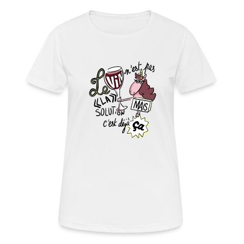 Le vin n'est pas LA solution, mais c'est déjà ça - T-shirt respirant Femme