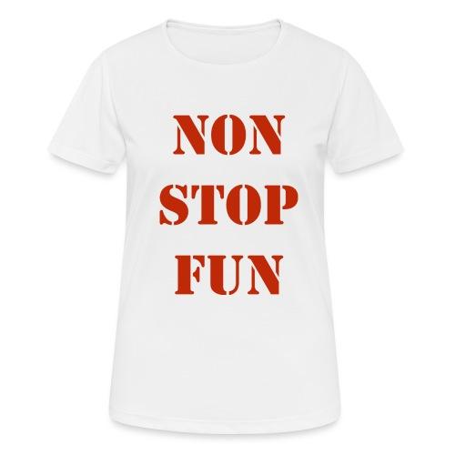 non stop fun - Frauen T-Shirt atmungsaktiv