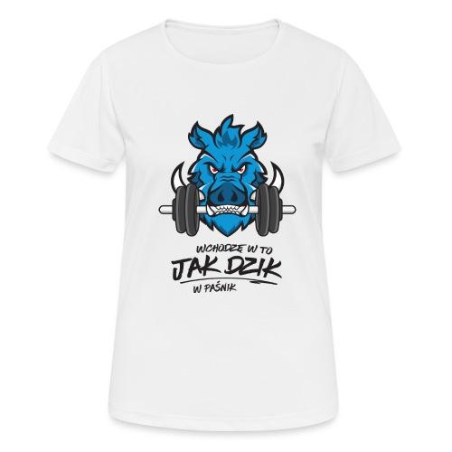 WCHODZĘ W TO JAK DZIK W PAŚNIK - Koszulka damska oddychająca