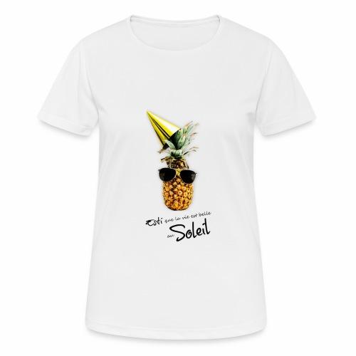 Esti que la vie est belle au Soleil - T-shirt respirant Femme