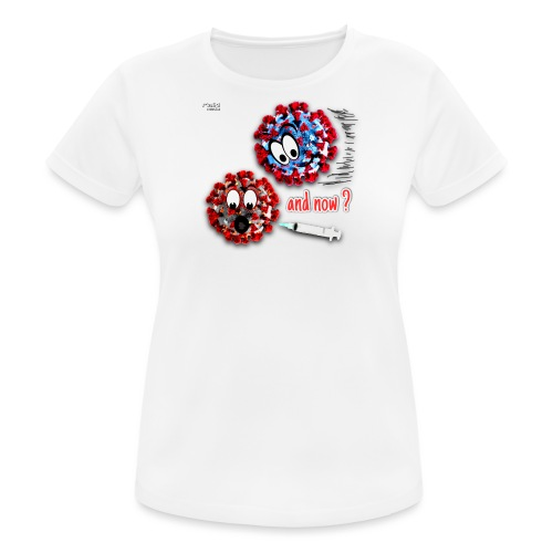 The vaccine ... and now? - T-shirt respirant Femme