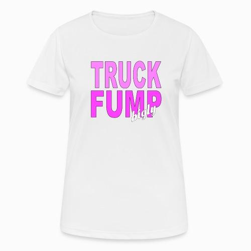Truck Fump- bigly! - Frauen T-Shirt atmungsaktiv