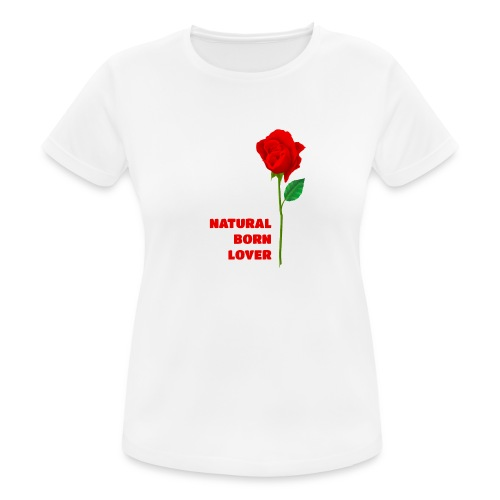 Natural Born Lover - I'm so sexy! - Women's Breathable T-Shirt