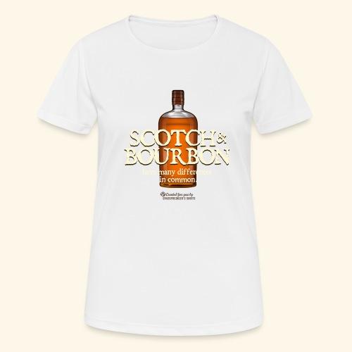 Whisky Spruch Scotch & Bourbon - Frauen T-Shirt atmungsaktiv