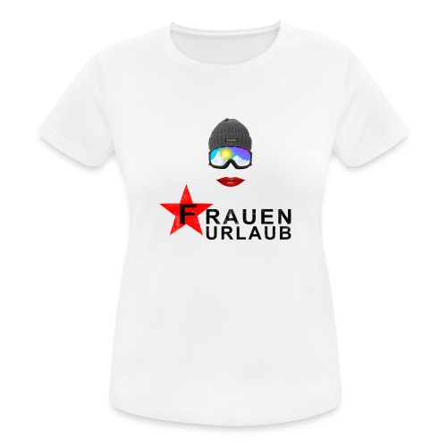 Frauenurlaub - Frauen T-Shirt atmungsaktiv