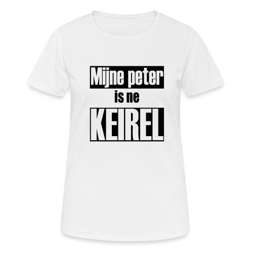 Peter is ne keirel - Vrouwen T-shirt ademend actief
