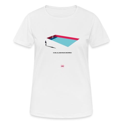 ik wil alleen maar zwemmen - Vrouwen T-shirt ademend actief