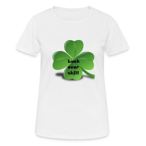 Luck over skill - Pustende T-skjorte for kvinner