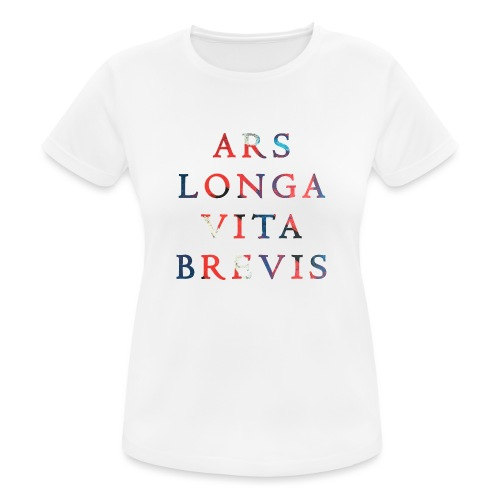 Ars Longa Vita Brevis 20.1 - Frauen T-Shirt atmungsaktiv