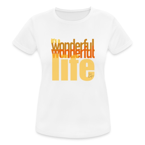It's a wonderful life beach colours - Women's Breathable T-Shirt