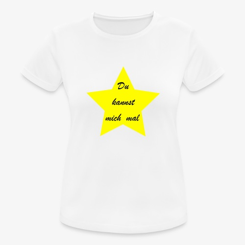 Du kannst mich mal - Frauen T-Shirt atmungsaktiv