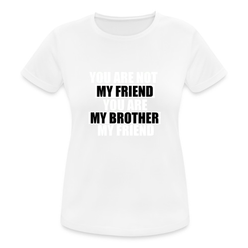 my friend - T-shirt respirant Femme