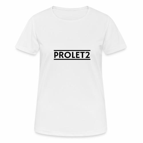 Prolet2 | Geschenk - Frauen T-Shirt atmungsaktiv