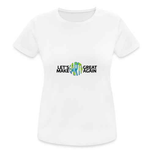 Let's Make Earth Great Again Banner - Andningsaktiv T-shirt dam