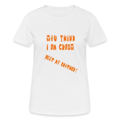 Crazy Brother - naisten tekninen t-paita