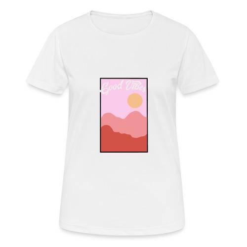 Good vibes - Vrouwen T-shirt ademend actief
