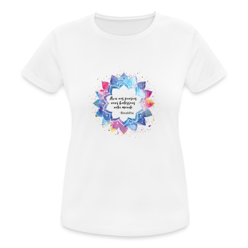 Citation positive de Bouddha - T-shirt respirant Femme